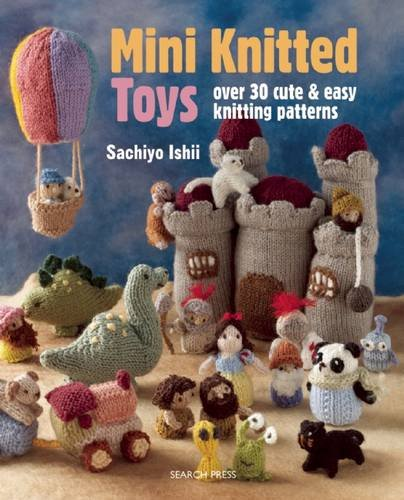 Knitting Patterns For Forest Animals : Mini Knitted Woodland: Cute & Easy Knitting Patterns for Animals, Birds &...
