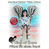 "Fl�gel f�r einen Engel: King of Hopevon ""Martina Kainz"""