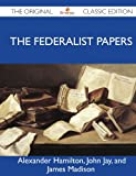 Image of The Federalist Papers - The Original Classic Edition