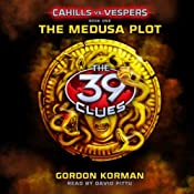 39 Clues: Cahills vs. Vespers: Book 1: The Medusa Plot | [Gordon Korman]