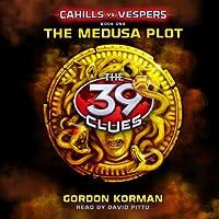 39 Clues: Cahills vs. Vespers: Book 1: The Medusa Plot (       UNABRIDGED) by Gordon Korman Narrated by David Pittu