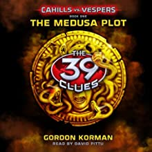 The Medusa Plot: 39 Clues: Cahills vs. Vespers, Book 1 (       UNABRIDGED) by Gordon Korman Narrated by David Pittu