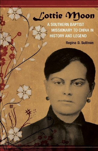 Lottie Moon: A Southern Baptist Missionary to China in History and Legend (Southern Biography Series)