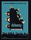 debussy = don de l'espace (le) | Zygel, Jean-François. Concepteur