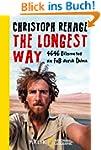 The Longest Way: 4646 Kilometer zu Fu...