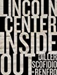 Lincoln Center Inside Out: An Archite...