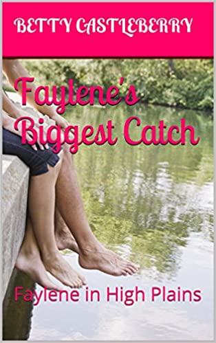Faylene's Biggest Catch: Faylene in High Plains