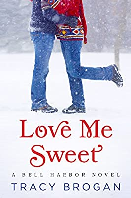 Love Me Sweet (A Bell Harbor Novel Book 3)