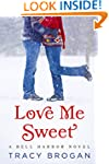 Love Me Sweet (A Bell Harbor Novel Bo...