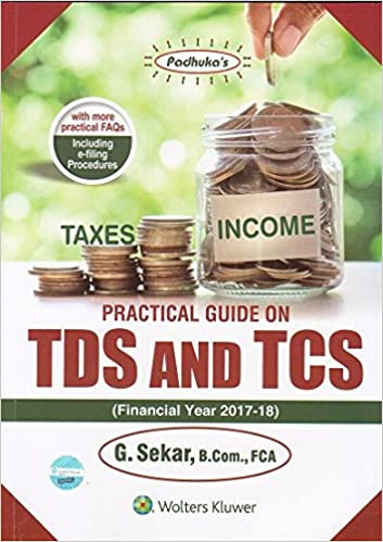 Practical Guide on TDS and TCS Paperback – 2017 by G Sekar