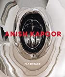 img - for Anish Kapoor: Flashback book / textbook / text book