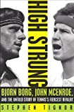 img - for High Strung: Bjorn Borg, John McEnroe, and the Last Days of Tennis's Golden Age book / textbook / text book