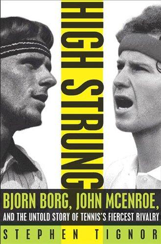 high-strung-bjorn-borg-john-mcenroe-and-the-last-days-of-tenniss-golden-age