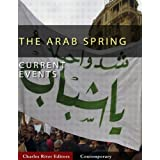 Current Events: Arab Spring (Illustrated) ~ Charles River Editors