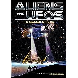 Aliens and UFOs: Forbidden Origins