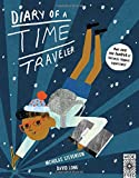 img - for Diary of a Time Traveler: Meet over one hundred of history's biggest superstars! book / textbook / text book