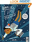 Diary of a Time Traveler: Travel the...