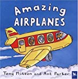 Amazing Airplanes (Amazing Machines)