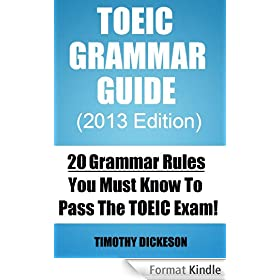 TOEIC Grammar Guide (2013) - 20 Grammar Rules You Must Know To Pass The TOEIC Exam (TOEIC Made Easy) (English Edition)