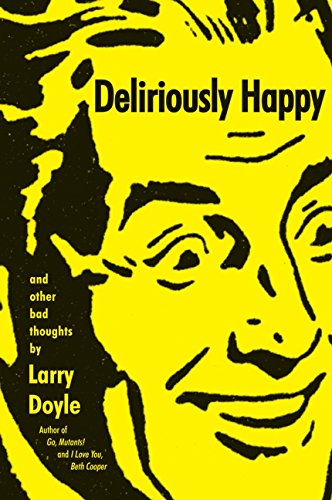 Deliriously Happy: and Other Bad Thoughts PDF