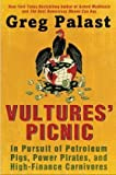 img - for Vultures' Picnic: In Pursuit of Petroleum Pigs, Power Pirates, and High-Finance Carnivores by Palast, Greg (2012) Paperback book / textbook / text book