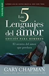 Los Cinco Lenguajes del Amor: Para Hombres = The Five Love Languages: Men's Edition (Spanish Edition)