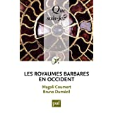 Les royaumes barbares en Occidentpar Magali Coumert