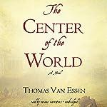 The Center of the World | Thomas Van Essen