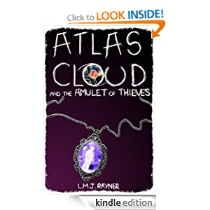 Kindle Book Bargains: Atlas Cloud and the Amulet of Thieves (Atlas Cloud Saga), by L M J Rayner. Publisher: L M J Rayner (June 19, 2012)