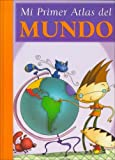 Mi Primer Atlas Del Mundo/my First Atlas of the World (Mi Primera Biblioteca) (Spanish Edition)