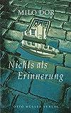 Nichts als Erinnerung: Roman