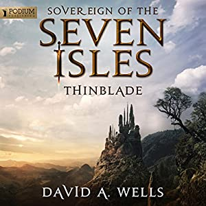Sovereign of the Seven Isles 1 - Thinblade [REQ, repost] - David A. Wells