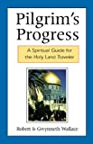 Pilgrim's Progress: A Spiritual Guide for the Holy Land Traveler (0664501273) by Wallace, Robert
