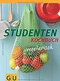 Studenten Kochbuch - vegetarisch (GU Themenkochbuch)