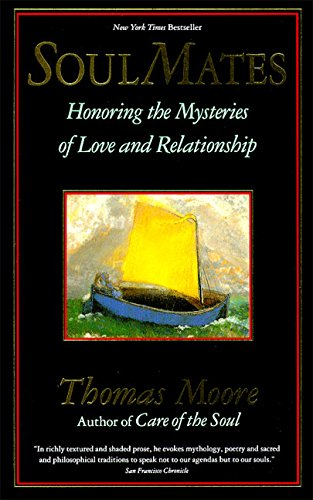 Soul Mates: Honoring the Mystery of Love and Relationship