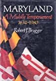 Maryland, A Middle Temperament: 1634-1980 (Maryland History)