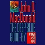 The Deep Blue Good-By: A Travis McGee Novel, Book 1 | John D. MacDonald