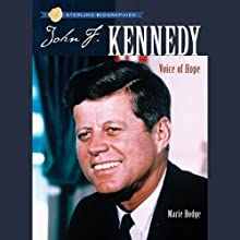 Sterling Biographies: John F. Kennedy: Voice of Hope (       UNABRIDGED) by Marie Hodge Narrated by Roscoe Orman