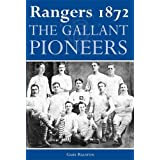 Rangers 1872: The Gallant Pioneersby Gary Ralston
