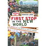 First Stop in the New World: Mexico City, the Capital of the 21st Century ~ David Lida