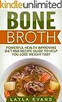 Bone Broth: Powerful Health Improving...