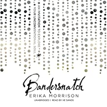 Bandersnatch: An Invitation to Explore Your Unconventional Soul (       UNABRIDGED) by Erika Morrison Narrated by Xe Sands