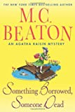Something Borrowed, Someone Dead: An Agatha Raisin Mystery (Agatha Raisin Mysteries)