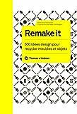 echange, troc Henrietta Thompson - Remake it. 500 idées design pour recycler meubles et objets