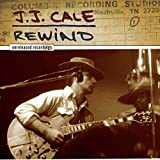 J.J. Cale: Rewind: The Unreleased Recordings [VINYL] J.J. Cale