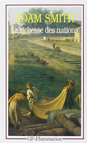 La Richesse des nations. Tome I
