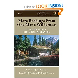 More Readings From One Man's Wilderness: The Journals of Richard L. Proenneke by John Branson