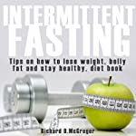 Intermittent Fasting: Tips For Vegan, How To Lose Weight, Belly Fat, Stay Healthy, Low Carb Diet Books |  Health Guru,Richard McGregor