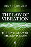 The Law of Vibration: The revelation of William D. Gann