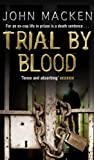 Trial By Blood John Macken